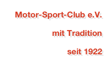 Motor-Sport-Club e.V. mit Tradition  seit 1922